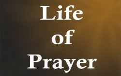Luke 11:1-8 'The Life of Prayer: How should we pray?'