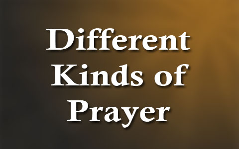 different kinds of prayer