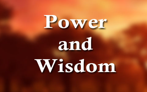 power and wisdom